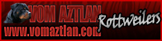 www.vomaztlan.com Rottweiler Breeders